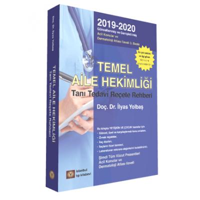 TEMEL AİLE HEKİMLİĞİ, Tanı Tedavi ve Reçete Rehberi 2019-2020