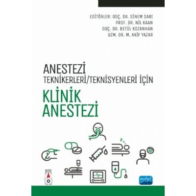 Anestezi Tekniker - Teknisyenleri İçin KLİNİK ANESTEZİ