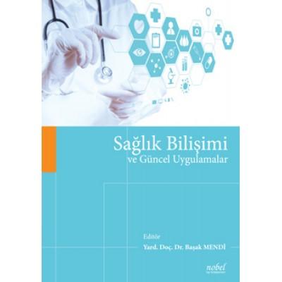 Sağlık Bilişimi ve Güncel Uygulamalar