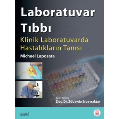 Laboratuvar Tıbbı: Klinik Laboratuvarda Hastalıkların Tanısı