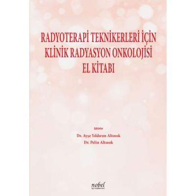 Radyoterapi Teknikerleri için Klinik Radyasyon Onkolojisi El Kitabı