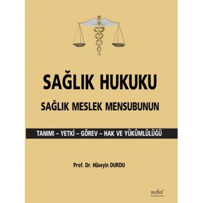 Sağlık Hukuku Sağlık Meslek Mensubunun Tanımı - Yetki - Görev - Hak ve Yükümlülüğü