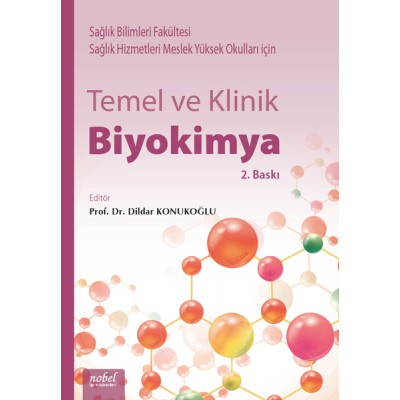 Temel ve Klinik Biyokimya: Sağlık Bilimleri Fakültesi ve Sağlık Hizmetleri Meslek Yüksek Okulları için 2. Baskı
