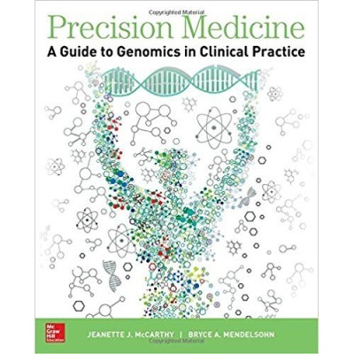 Precision Medicine: A Guide to Genomics in Clinical Practice (Internal Medicine)