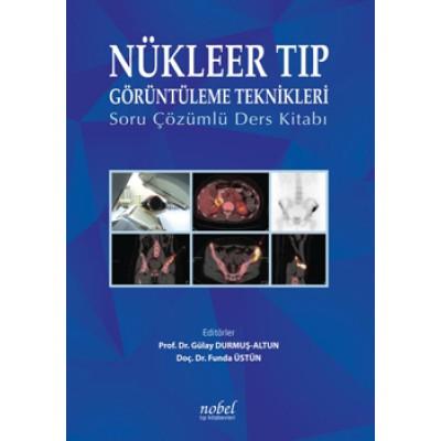 Nükleer Tıp Görüntüleme Teknikleri: Soru Çözümlü Ders Kitabı