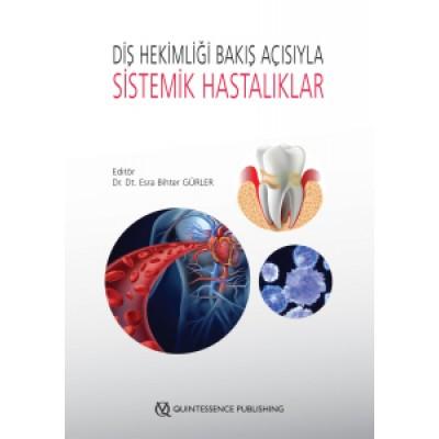 Diş Hekimliği Bakış Açısıyla SistemikHastalıklar - Dr. Dt. Esra Bihter Gürler