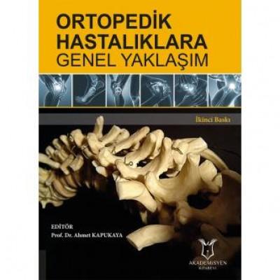 Ortopedik Hastalıklara Genel Yaklaşım