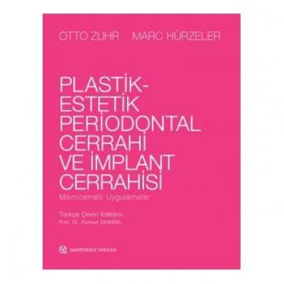Plastik Estetik Periodontal Cerrahi ve İmplant Cerrahisi Mikrocerrahi Uygulamalar
