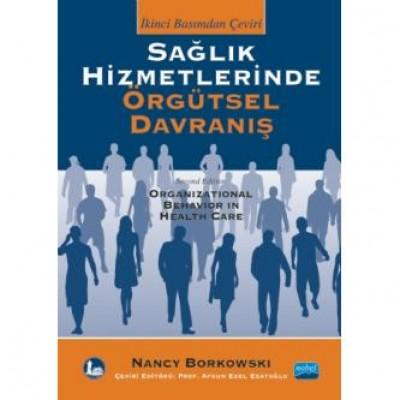 SAĞLIK HİZMETLERİNDE ÖRGÜTSEL DAVRANIŞ - Organizational Behavior in Health Care