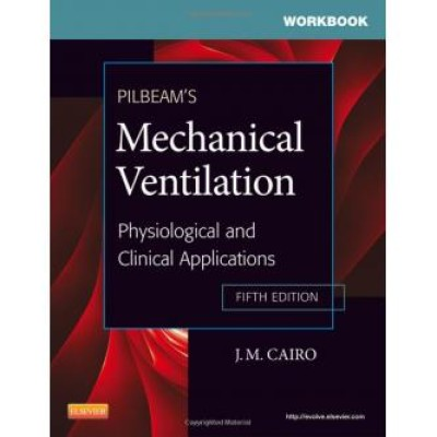 Pilbeam's Mechanical Ventilation: Physiological and Clinical Applications 5th Edition