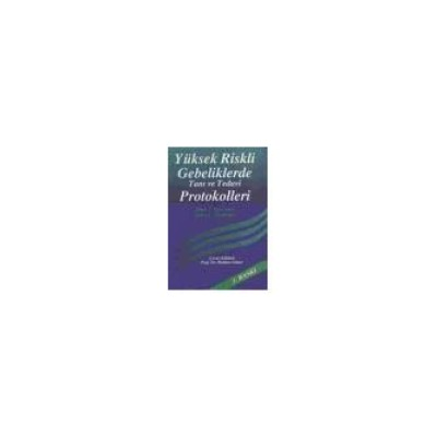 Yüksek Riskli Gebelilerde Tanı ve Tedavi Protokolleri