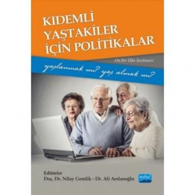 Kıdemli Yaştakiler İçin Politikalar -Yaşlanmak mı Yaş Almak mı?- (Onbir Ülke İncelemesi)