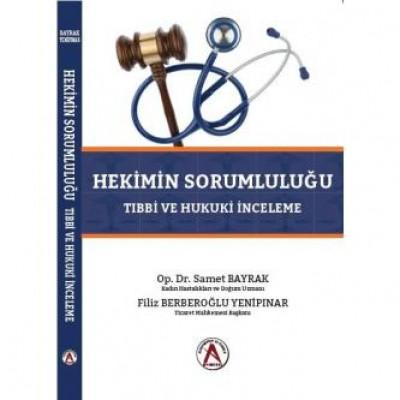 Hekimin Sorumluluğu Tıbbi ve Hukuki İnceleme