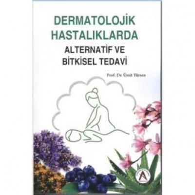 Dermatolojik Hastalıklarda Alternatif ve Bitkisel Tedavi