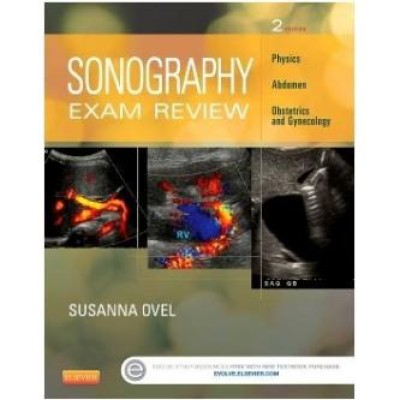 Sonography Exam Review: Physics, Abdomen, Obstetrics and Gynecology, 2nd Edition