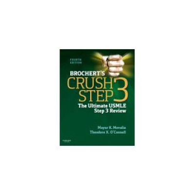 Brochert's Crush Step 3, 4th Edition The Ultimate USMLE Step 3 Review