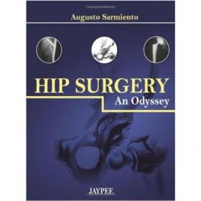 Hip Surgery: An Odyssey 1st Edition