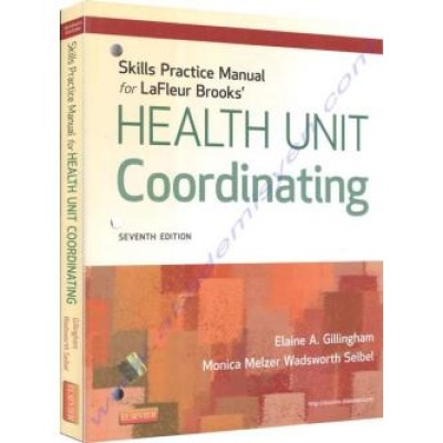 Skills Practice Manual for LaFleur Brooks' Health Unit Coordinating, 7e