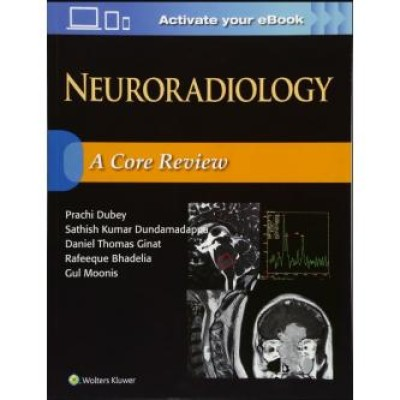 Neuroradiology: A Core Review First Edition
