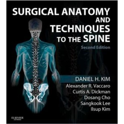 Surgical Anatomy and Techniques to the Spine: Expert Consult - Online and Print, 2e Hardcover