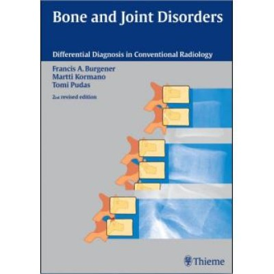Bone and Joint Disorders: Conventional Radiologic Differential Diagnosis