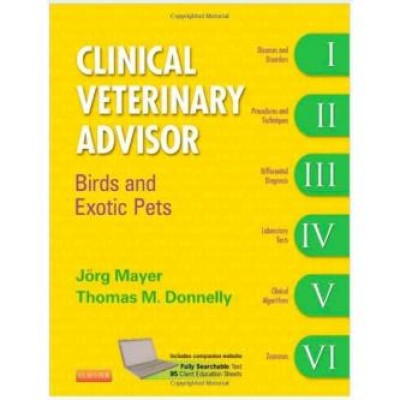 Clinical Veterinary Advisor: Birds and Exotic Pets,