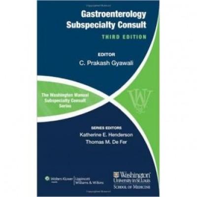 The Washington Manual of Gastroenterology Subspecialty Consult (Washington Manual: Subspecialty Consult) Third Edition