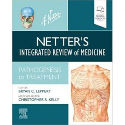 Netter's Integrated Review of Medicine Pathogenesis to Treatment