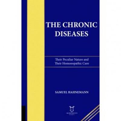 The Chronic Diseases (Their Peculiar Nature and Their Homœopathic Cure)