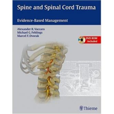 Spine and Spinal Cord Trauma: Evidence-Based Management 1 Har/Dvdr Edition
