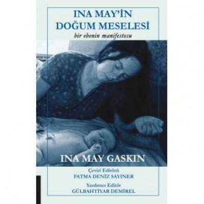 İna May'in Doğum Meselesi Bir Ebenin Manifestosu