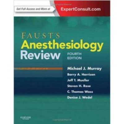 Faust's Anesthesiology Review, 4e 4th Edition