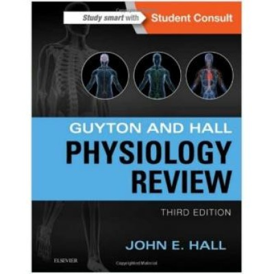 Guyton & Hall Physiology Review, 3e (Guyton Physiology) 3rd Edition