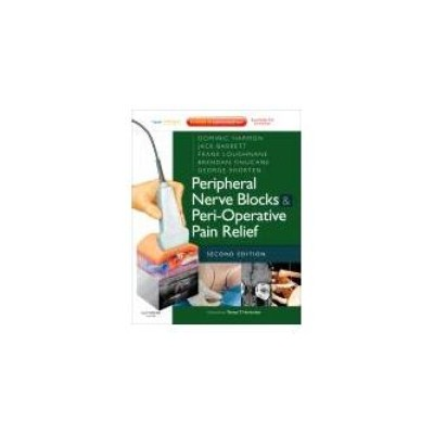 Peripheral Nerve Blocks and Peri-Operative Pain Relief,