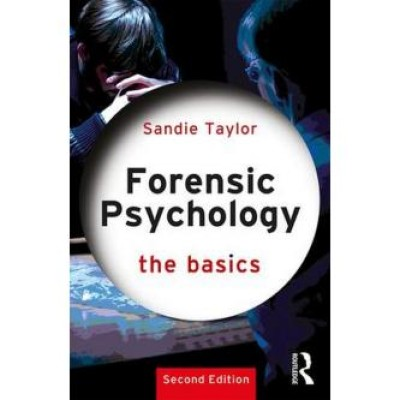 Forensic Psychology: The Basics