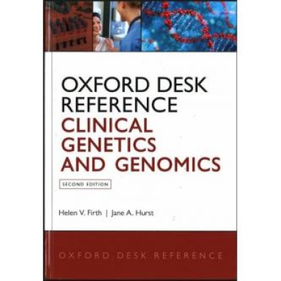 Oxford Desk Reference: Clinical Genetics and Genomics (Oxford Desk Reference Series) 2nd Edition