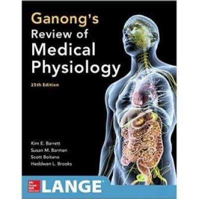 Ganong's Review of Medical Physiology, Twenty-Fifth Edition 25th Edition