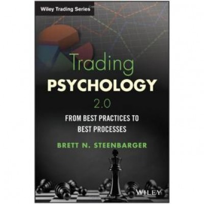 Trading Psychology 2.0: From Best Practices to Best Processes (Wiley Trading) Hardcover