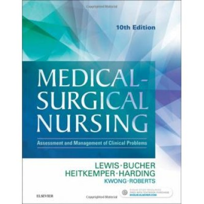 Medical-Surgical Nursing: Assessment and Management of Clinical Problems - 10th Edition