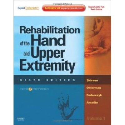 Rehabilitation of the Hand and Upper Extremity, 2-Volume Set, 6th Edition