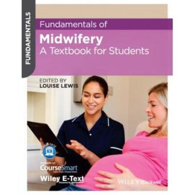 Fundamentals of Midwifery: A Textbook for Students 1st Edition